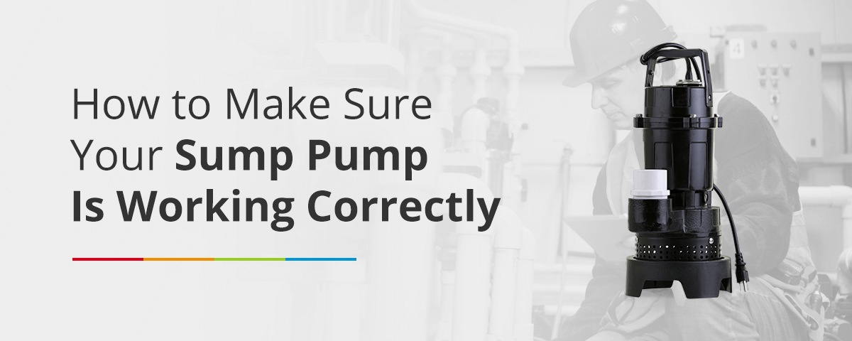 How to Make Sure Your Sump Pump Is Working Correctly